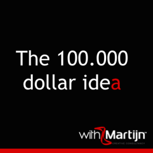100.000 dollar idea withMartijn